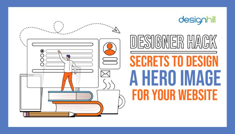 Designer Hack: Secrets To Design A Hero Image For your Website