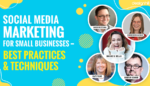 Social Media Marketing For Small Businesses Best Practices & Techniques