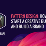 Pattern Design - How To Start A Creative Business And Build A Brand?