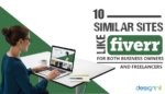 Sites Like Fiverr For Both Business Owners And Freelancers