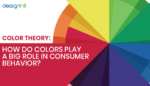 Color Theory: How Do Colors Play A Big Role In Consumer Behavior?