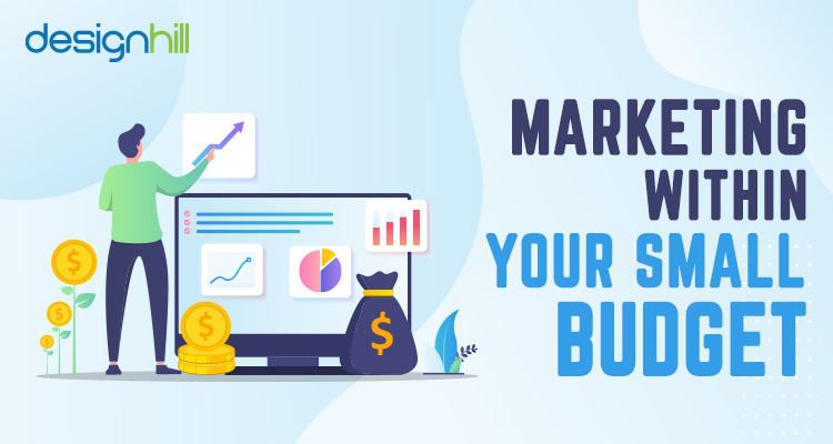 Marketing Within Your Small Budget