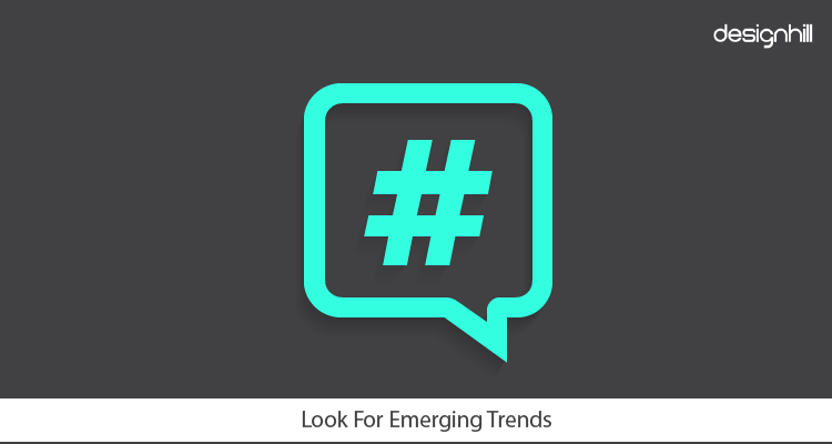 Look For Emerging Trends