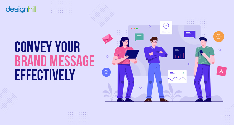 Convey Your Brand Message