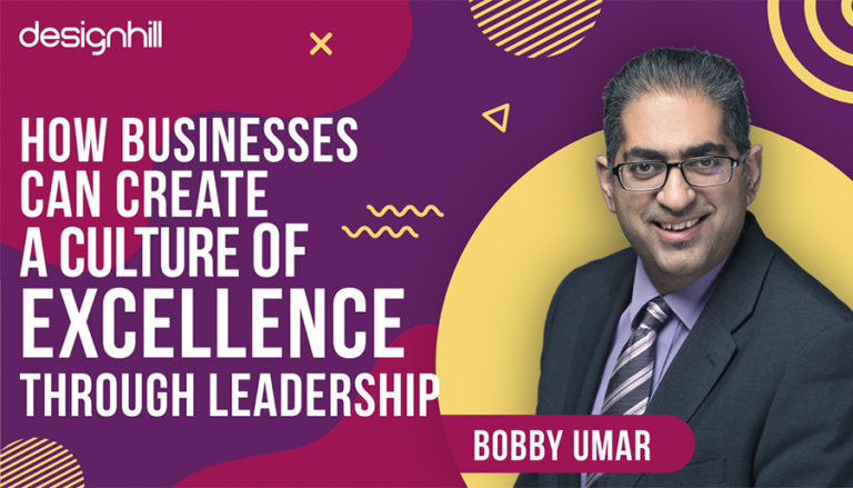 Businesses Can Create A Culture of Excellence Through Leadership - Bobby Umar
