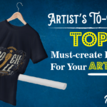 Artist's To-Do List: Top 5 Must-create Products For Your Artwork