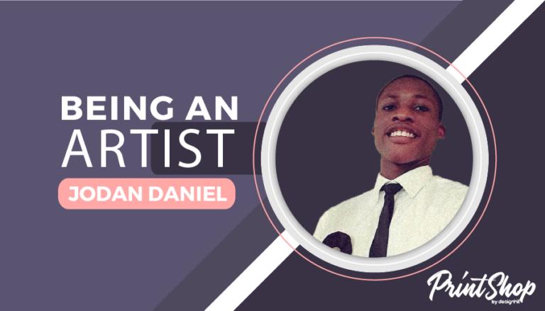 Being An Artist - Jodan Daniel
