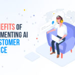 Benefits of Implementing AI In Customer Service