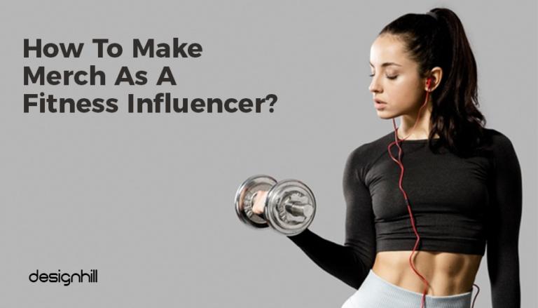 Make Merch As A Fitness Influencer