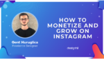 Monetize And Grow On Instagram - Gent Huruglica