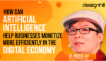Artificial Intelligence Help Businesses Monetize More Efficiently