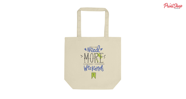 Need More Weekends Organic Cotton Tote Bag