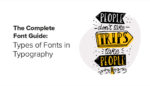 The Complete Font Guide Types of Fonts in Typography