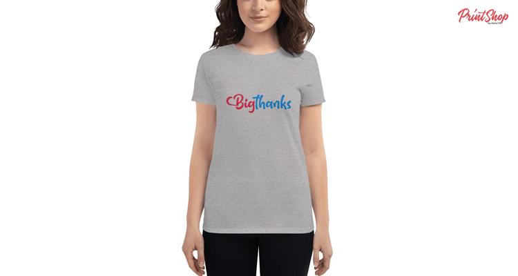 Big Thanks Women's Fashion Fit T-Shirt