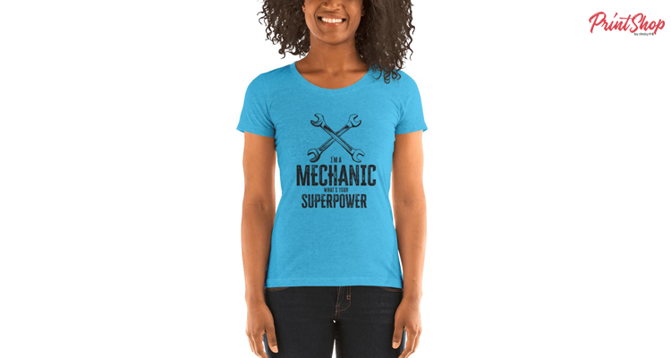 I`m a mechanic, what`s your superpower Women's Triblend Short Sleeve T-shirt