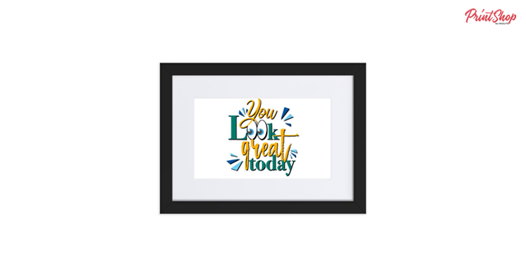 You Look great today Framed Poster