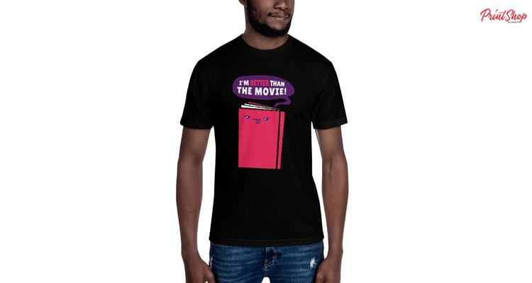 I'm Better Than The Movie Men's T-Shirt