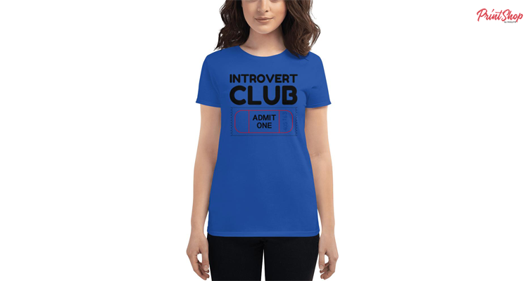 Introvert Club Admit One Ticket Funny Women's Fashion Fit T-Shirt