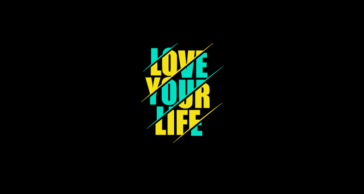 Love Your Life Wallpaper