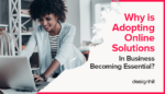 Adopting Online Solutions