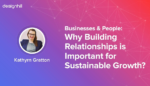 Building Relationships Is Important For Sustainable Growth