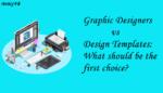 Graphic Designers vs Design Templates