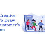 Draw Your Customer's Attention